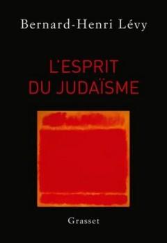 Bernard-Henri Levy - L'esprit du judaïsme