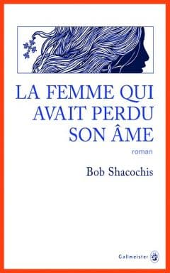 Bob Shacochis - La femme qui avait perdu son âme