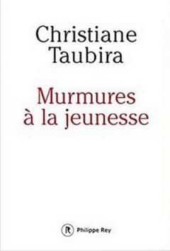 Christiane Taubira - Murmures à la jeunesse