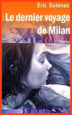 Eric Solénas - Le dernier voyage de Milan
