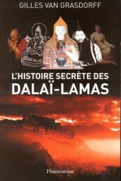 Gilles van Grasdorff - L'histoire secrète des dalaï-lamas