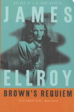 James Ellroy - Brown s Requiem