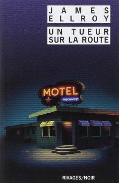James Ellroy - Un Tueur Sur La Route