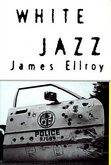 James Ellroy - White Jazz