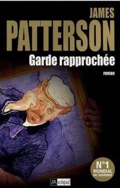 James Patterson - Garde rapprochée