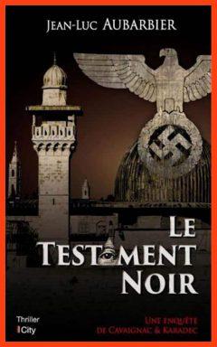 Jean-Luc Aubarbier - Le testament noir