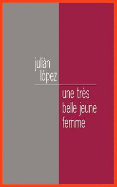 Julian Lopez - Une très belle jeune femme