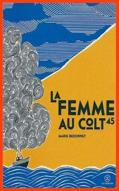 Marie Redonnet - La femme au Colt 45