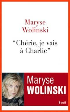 Maryse Wolinski - Chérie, je vais à Charlie