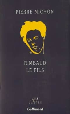Pierre Michon - Rimbaud le fils