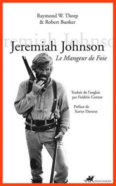 Raymond Thorp & Robert Bunker - Jeremiah Johnson le mangeur de foie