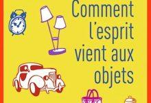 Serge Tisseron - Comment l'esprit vient aux objets