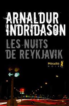 Arnaldur Indridason - Les Nuits De Reykjavik
