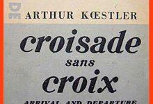 Photo de Arthur Koestler – Croisade sans croix