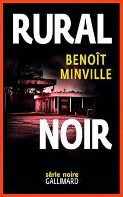 Benoît Minville - Rural noir