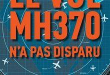 Florence De Changy - Le Vol MH370 n'a pas disparu
