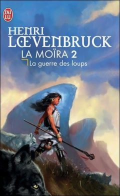 Henri Loevenbruck - La Moira T2