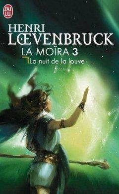 Henri Loevenbruck - La Moira T3