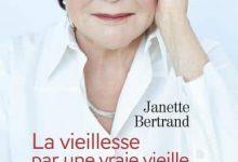 Photo de Janette Bertrand – La Vieillesse par une vraie vieille