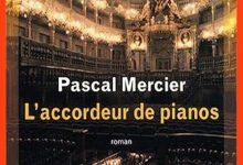 Photo de Pascal Mercier – L'accordeur de pianos