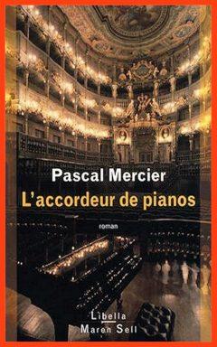 Pascal Mercier - L'accordeur de pianos