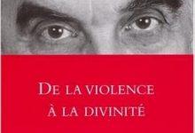 René Girard - De la violence à la divinité
