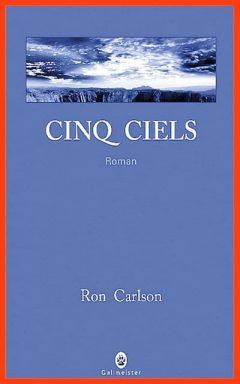 Ron Carlson - Cinq ciels