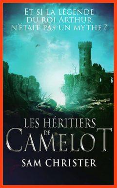 Sam Christer - Les héritiers de camelot