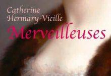 Photo de Catherine Hermary-Vieille – Merveilleuses