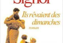 Christian Signol - Il rêvaient des dimanches