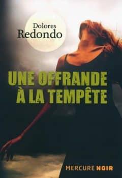 Dolorès Redondo - Une offrande à la tempête