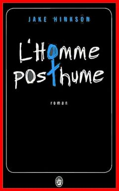 Jake Hinkson - L'homme posthume