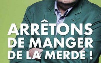 Jean-Pierre Coffe - Arrêtons de manger de la merde !