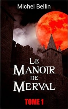 Michel Bellin - Le Manoir de Merval