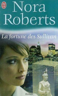 Nora Roberts - La fortune des Sullivan