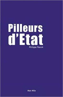 Philippe Pascot - Pilleurs d'Etat