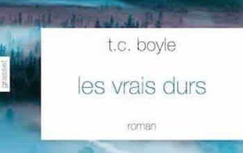 T. C. Boyle - Les vrais durs