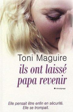Toni Maguire - Ils Ont Laissés Papa Revenir