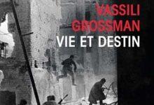 Vassili Grossman - Vie et destin