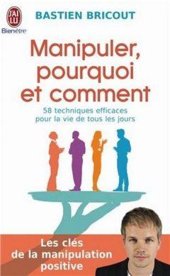 Bastien Bricout - Manipuler, pourquoi et comment