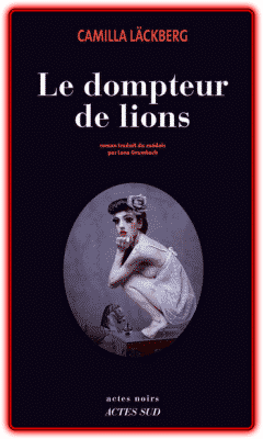 Camilla Läckberg - Dompteur de lions
