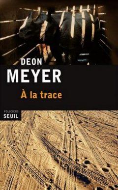 Deon Meyer - A la trace