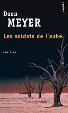 Deon Meyer - Les soldats de l'aube