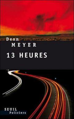 Deon Meyer - Treize heures
