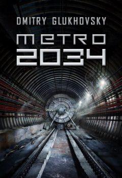 Dmitry Glukhovsky - Métro 2034