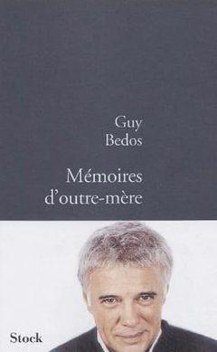 Guy Bedos - Mémoires d'outre-mère