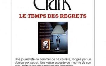 Mary Higgins Clark - Le temps des regrets