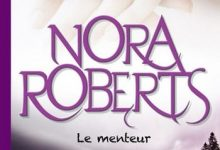 Nora Roberts - Le menteur