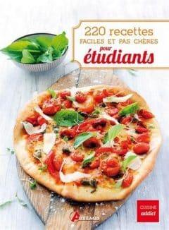 220 recettes faciles et pas chères pour étudiants