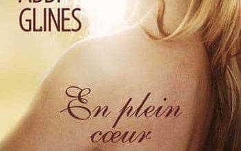 Photo of Abbi Glines – En plein Coeur – Tome 3